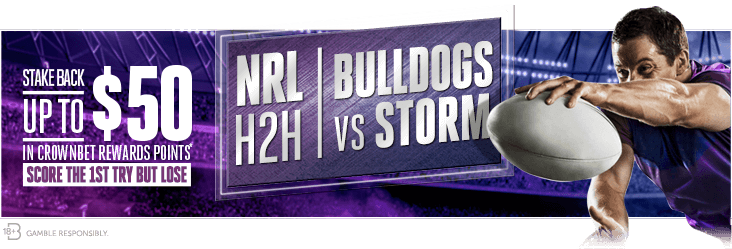 Canterbury Bulldogs vs Melbourne Storm Bet Back Offer